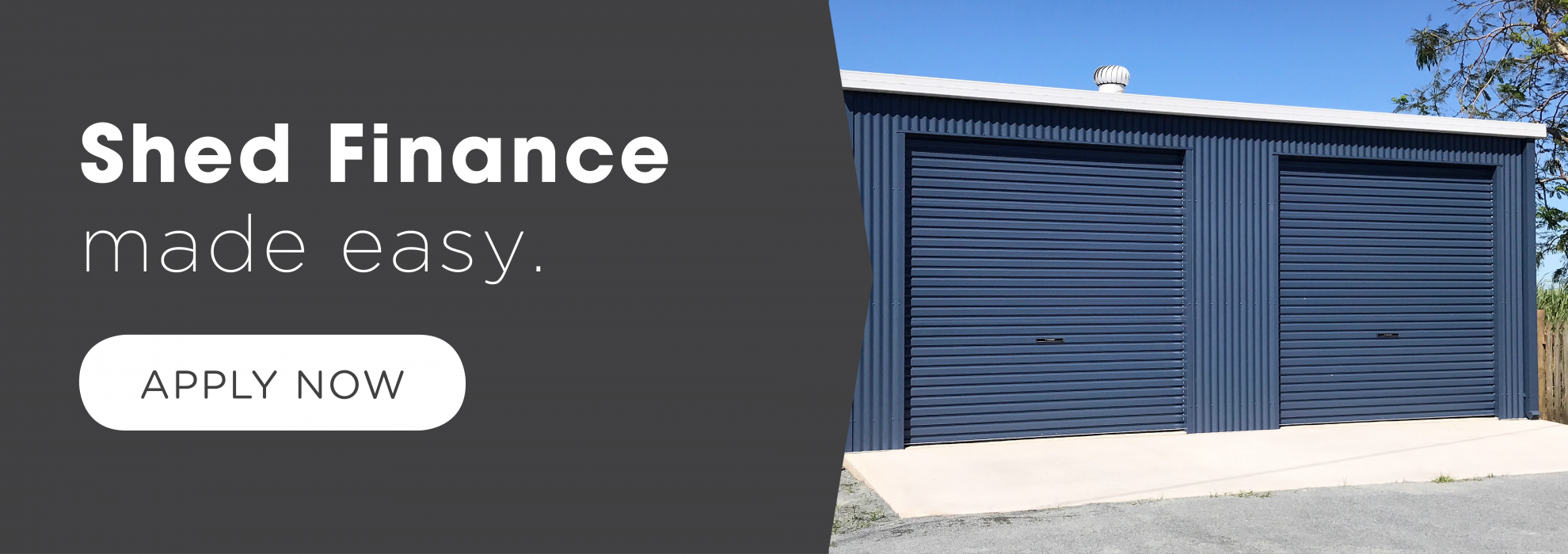Shed Finance Made Easy